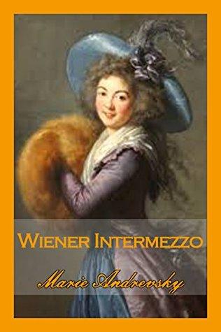 Wiener Intermezzo. Liebesroman aus dem Wien Maria Theresias  by  Marie Andrevsky