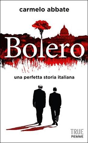 Bolero: Una perfetta storia italiana  by  Carmelo Abbate