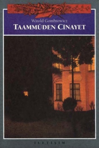 Taammüden Cinayet  by  Witold Gombrowicz