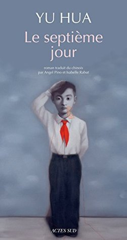 Le septième jour  by  Yu Hua
