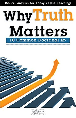 Why Truth Matters Rose Publishing