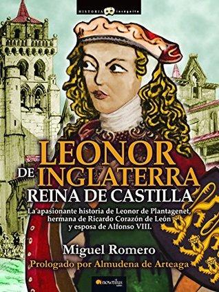 Leonor de Inglaterra, Reina de Castilla  by  Miguel Romero