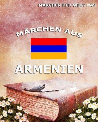 Märchen aus Armenien: Märchen der Welt  by  Jazzybee Verlag