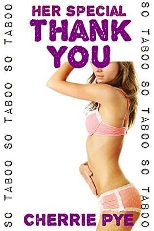 Her Special Thank You: Taboo Pregnancy Erotica Cherrie Pye