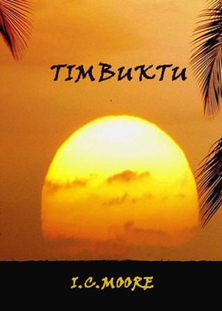Timbuktu I.C. Moore