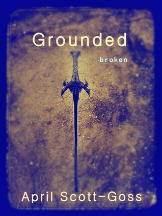Grounded  by  April Scott-Goss