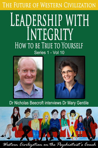 Leadership with Integrity-How to be True to Yourself (The Future of Western Civilization Series 1)  by  Nicholas Beecroft