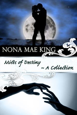 Mists of Destiny  by  Nona King