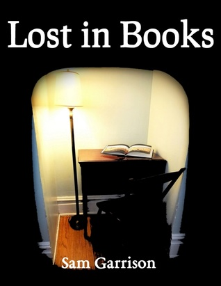 Lost in Books  by  Sam Garrison