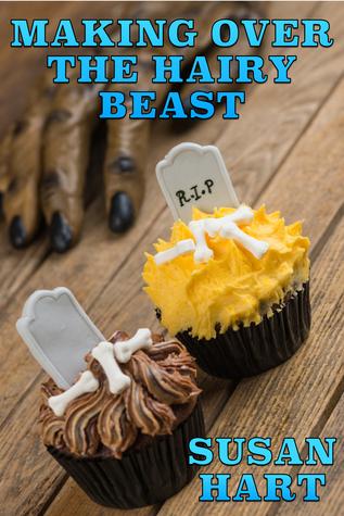 Making Over The Hairy Beast: A Steamy Werewolf Romance Susan Hart