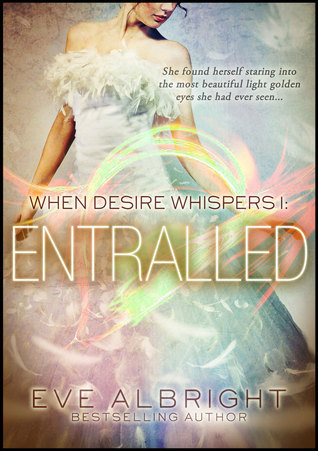 Enthralled: When Desire Whispers 1  by  Eve Albright
