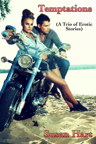 Temptations: A Trio of Erotic Stories Susan Hart
