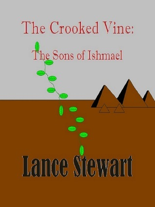 The Crooked Vine: The Sons of Ishmael  by  Lance Stewart