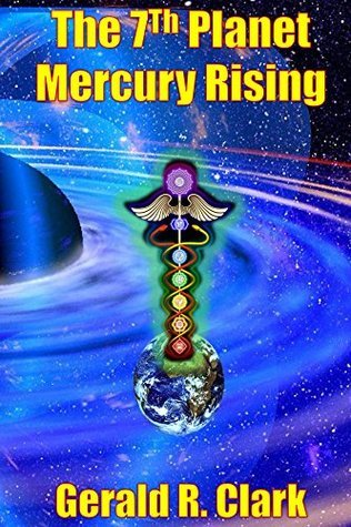 The 7th Planet, Mercury Rising Gerald Clark