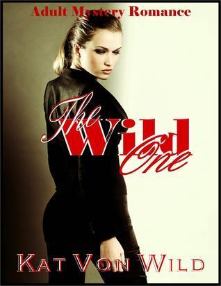 The Wild One  by  Kat Von Wild