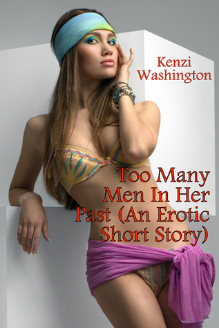 Too Many Men In Her Past Kenzi Washington