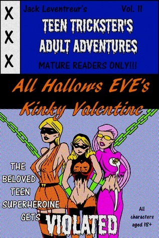 Teen Tricksters Adult Adventures Volume 11: All Hallows Eves Kinky Valentine Jack Leventreur