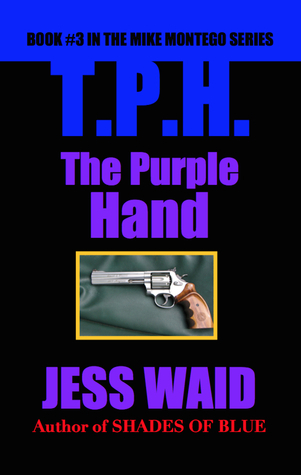 The Purple Hand: Book #3 in the Mike Montego Series Jess Waid