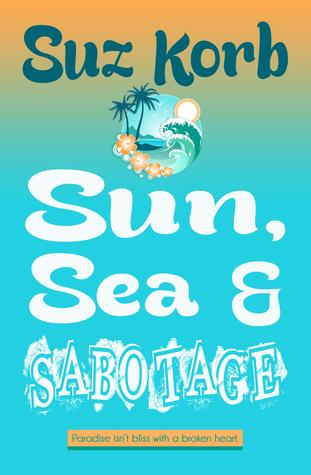 Sun, Sea & Sabotage Suz Korb