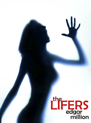 The Lifers: A Ghost Story Edgar Million