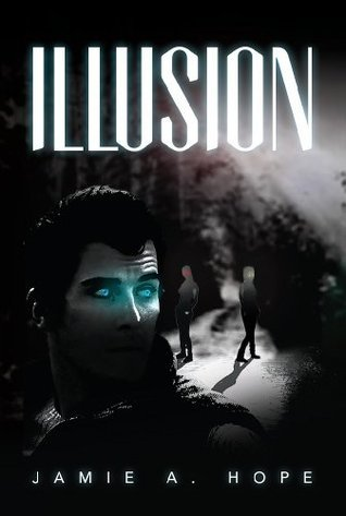Illusion (Revelations Series Book 1)  by  Jamie Hope