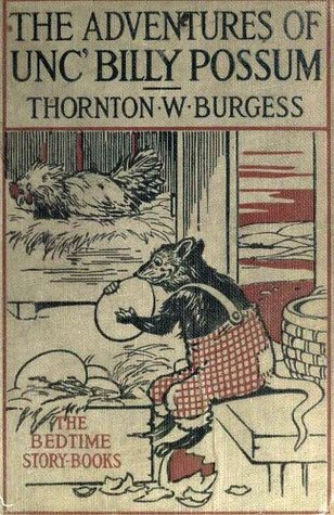 The Advertures of Unc Billy Possum (Original Illustrations) (Classic Books for Children Book 32) Thornton W. Burgess
