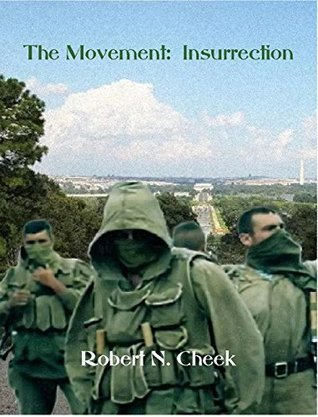 The Movement: Insurrection Robert N. Cheek