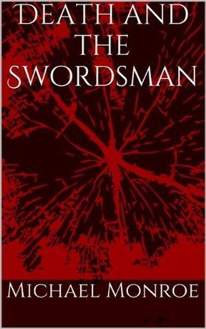 Death and the Swordsman Michael Monroe