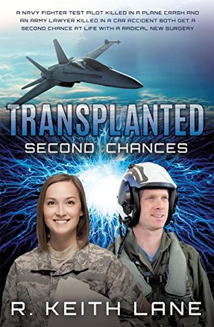 Transplanted: Second Chances  by  R. Keith Lane