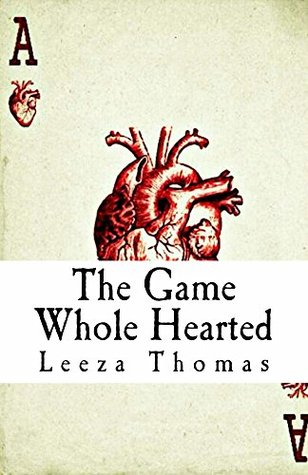 The Game: Whole Hearted  by  Leeza Thomas