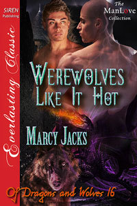 Werewolves Like It Hot (Of Dragons and Wolves 16)  by  Marcy Jacks