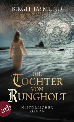 Die Tochter von Rungholt: Historischer Roman  by  Birgit Jasmund