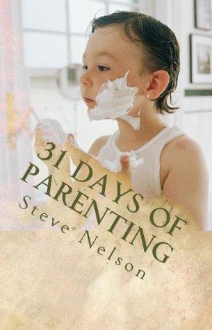 31 Days of Parenting Steve Nelson