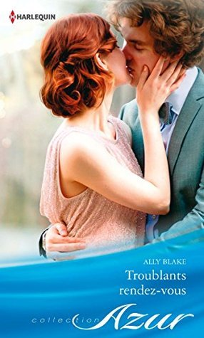 Troublants rendez-vous  by  Ally Blake