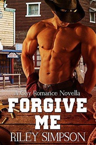 Forgive Me - A gay romance novella  by  Riley Simpson