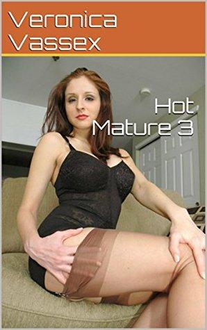 Hot Mature 3  by  Veronica Vassex