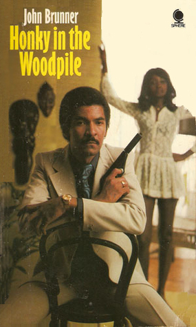 Honky in the Woodpile (Max Curfew, #3) John Brunner