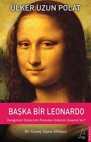 Başka Bir Leonardo  by  Ülker Uzun Polat