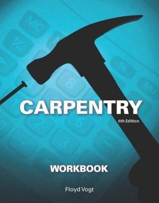 Workbook for Vogts Carpentry, 6th  by  Floyd Vogt