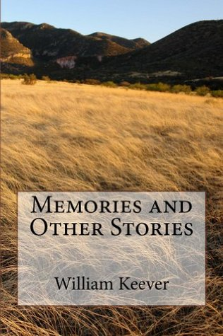 Memories and Other Stories William Keever