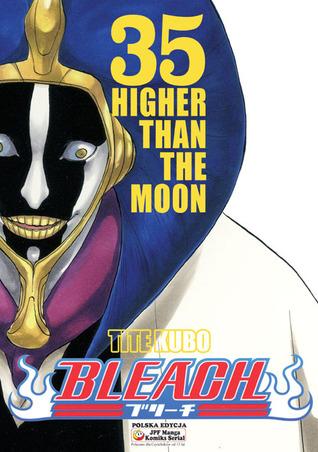 Bleach, Vol. 35: Higher Than the Moon (Bleach #35)  by  Tite Kubo