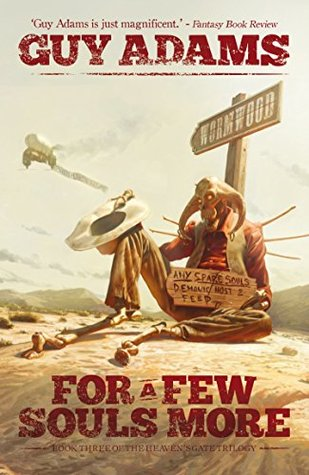 For A Few Souls More (Heavens Gate Book, #3) Guy Adams