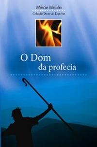 O dom da profecia  by  Marcio Mendes