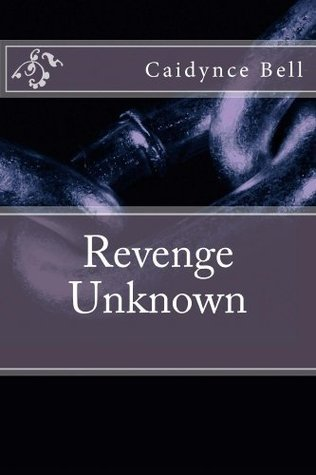 Revenge Unknown  by  Caidynce Bell