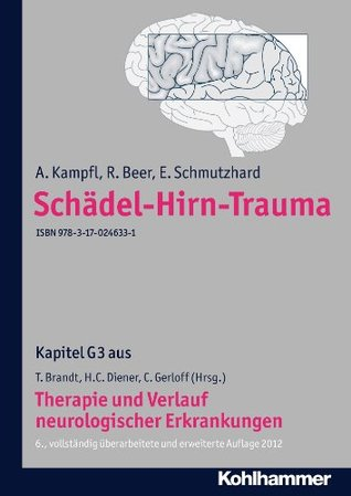 Schädel-Hirn-Trauma: G3 Therapie und Verlauf neurologischer Erkrankungen  by  Andreas Kampfl