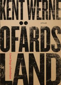 Ofärdsland  by  Kent Werne