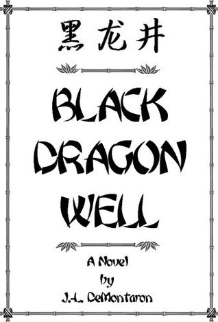 Black Dragon Well  by  J.-L. DeMontaron
