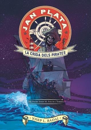 Jan Plata. La crida dels pirates, #1 Josep Lluís Badal