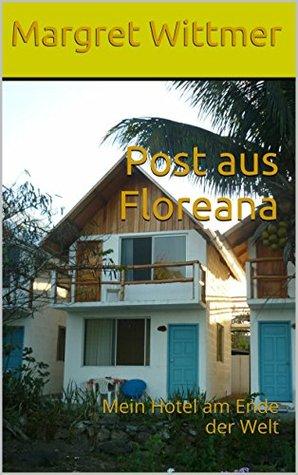 Post aus Floreana: Mein Hotel am Ende der Welt Margret Wittmer