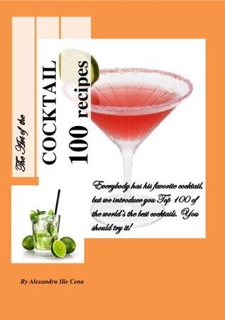 The Art of the COCKTAIL: The Art of the COCKTAIL 100 recipes  by  Alexandru Ilie Cena
